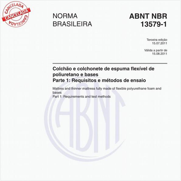 Colchão e colchonete de espuma flexível de poliuretano e bases - Parte 1: Requisitos e métodos de ensaio