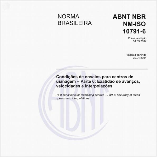 Condições de ensaios para centros de usinagem - Parte 6: Exatidão de avanços, velocidades e interpolações