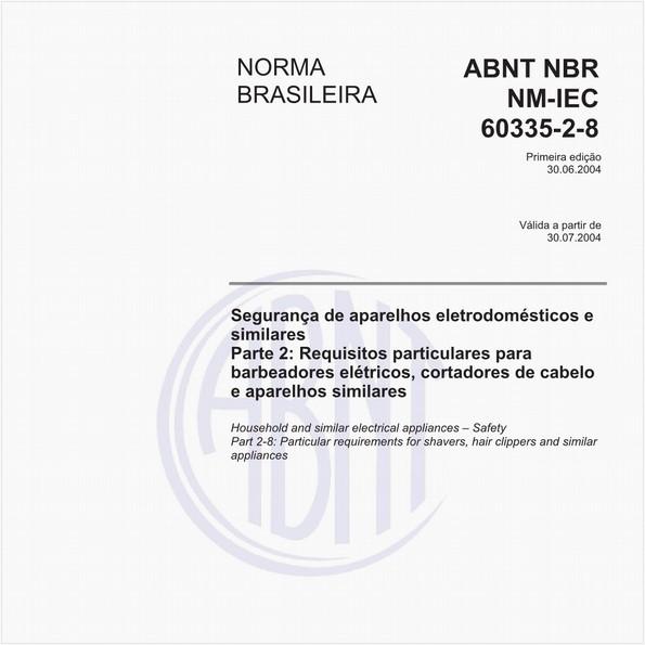 Segurança de aparelhos eletrodomésticos e similares - Parte 2: Requisitos particulares para baredores elétricos, cortadores de cabelo e aparelhos similares