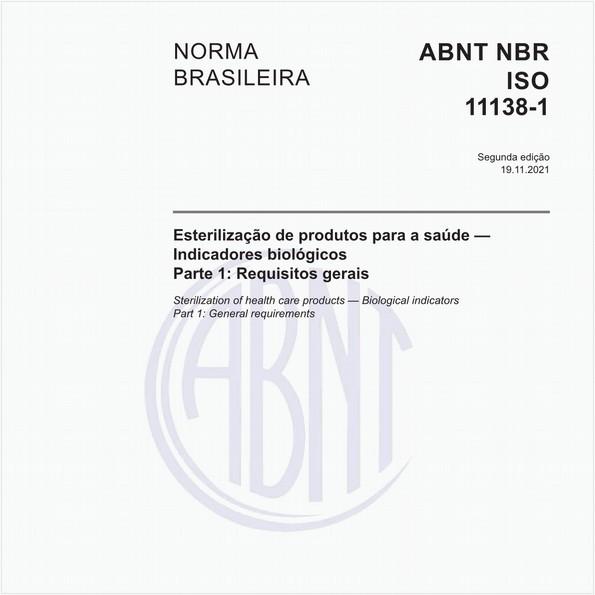 Esterilização de produtos para saúde - Indicadores biológicos - Parte 1: Requisitos gerais