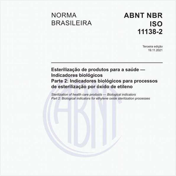 Esterilização de produtos para saúde - Indicadores biológicos - teste insercao - Parte 2: Indicadores biológicos para os processos de esterilização por óxido de etileno.