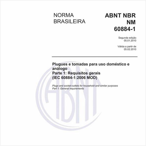 Plugues e tomadas para uso doméstico e análogo - Parte 1: Requisitos gerais (IEC 60884-1:1994, MOD)