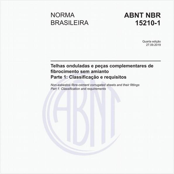 Telhas onduladas e peças complementares de fibrocimento sem amianto - Parte 1: Classificação e requisitos