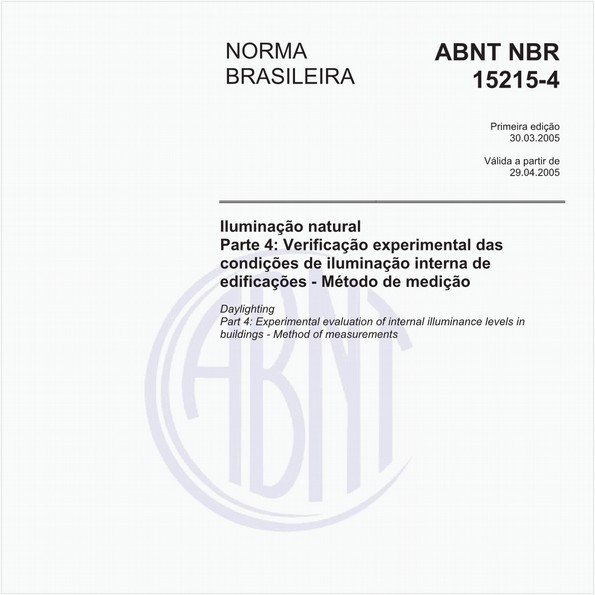Iluminação natural - Parte 4: Verificação experimental das condições de iluminação interna de edificações - Método de medição