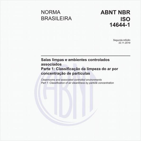 Salas limpas e ambientes controlados associados - Parte 1: Classificação da limpeza do ar por concentração de partículas