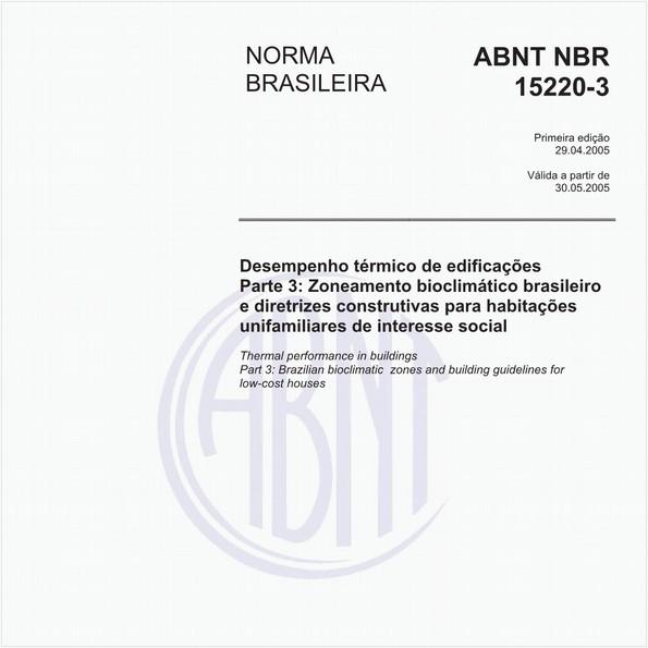 Desempenho térmico de edificações - Parte 3: Zoneamento bioclimático brasileiro e diretrizes construtivas para habitações unifamiliares de interesse social