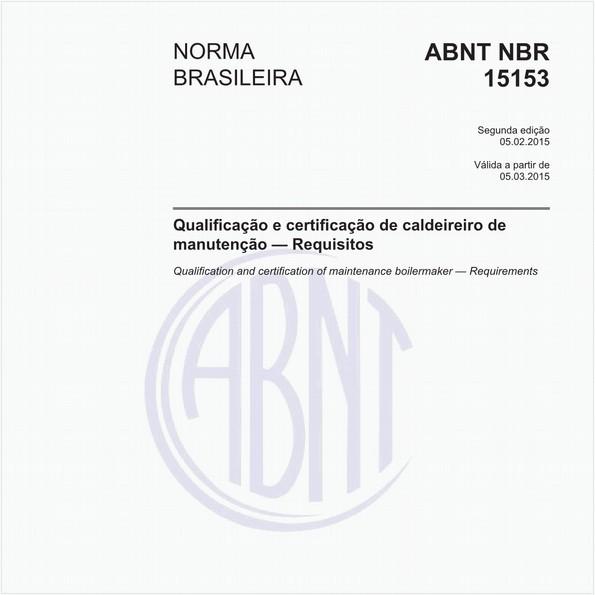 Qualificação e certificação de caldeireiro de manutenção - Requisitos