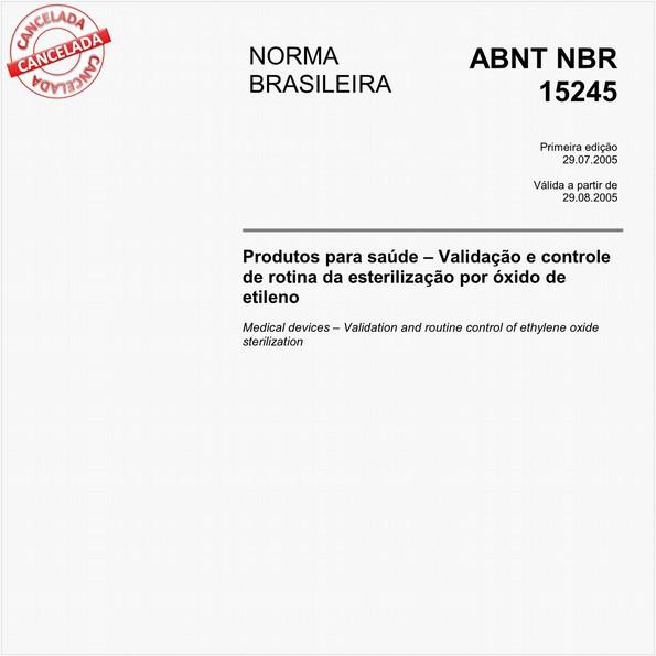 Produtos para saúde - Validação e controle de rotina de esterilização por óxido de etileno