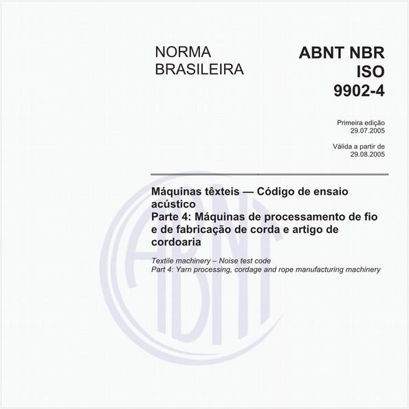Máquinas têxteis - Código de ensaio acústico - Parte 4: Máquinas de processamento de fio e de fabricação de corda e artigo de cordoaria