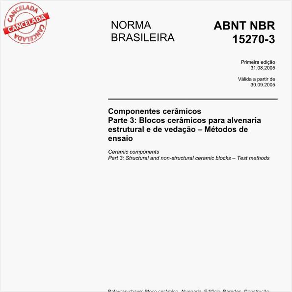 Componentes cerâmicos - Parte 3: Blocos cerâmicos para alvenaria estrutural e de vedação - Método de ensaio