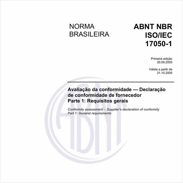 Avaliação da conformidade - Declaração de conformidade de fornecedor - Parte 1: Requisitos gerais
