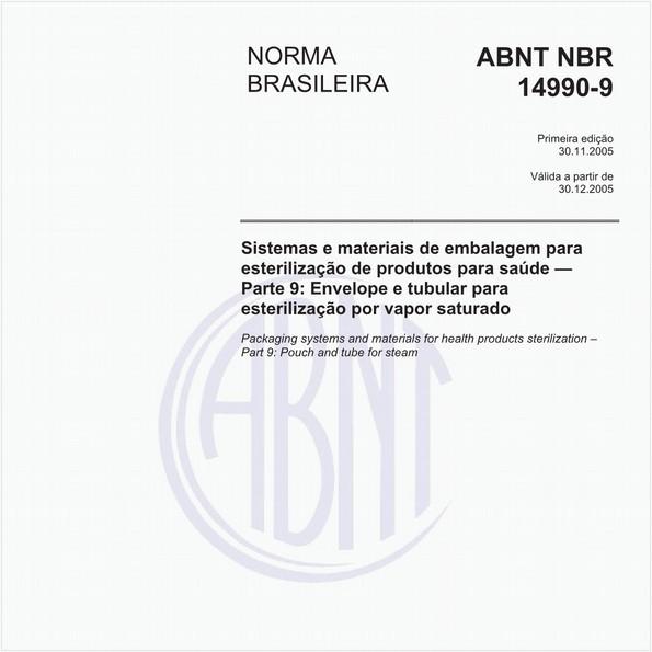 Sistemas e materiais de embalagem para esterilização de produtos para saúde - Parte 9: Envelope e tubular para esterilização por vapor saturado