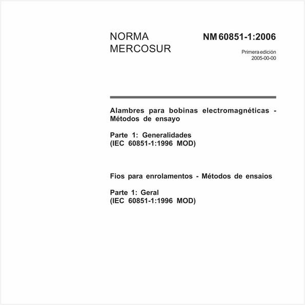 Fios para enrolamentos - Métodos de ensaios - Parte 1: geral (IEC 60851-1:1996, MOD)