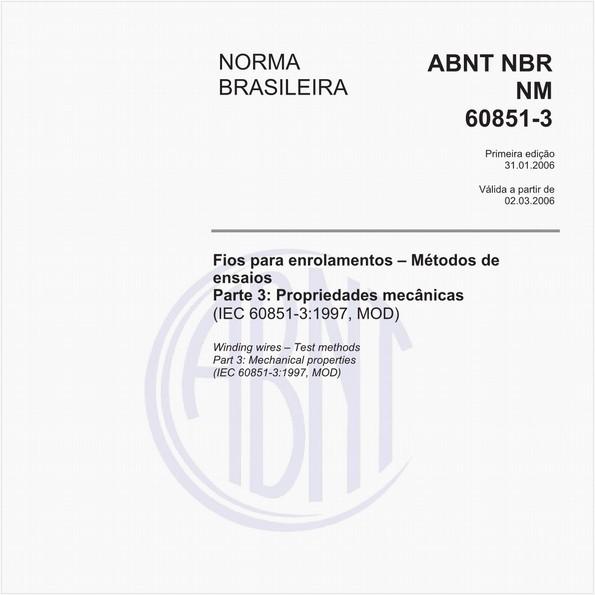 Fios para enrolamentos - Métodos de ensaios - Parte 3: Propriedades mecânicas (IEC 60851-3:1997, MOD)
