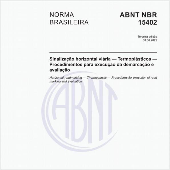 Sinalização horizontal viária — Termoplásticos — Procedimentos para execução da demarcação e avaliação