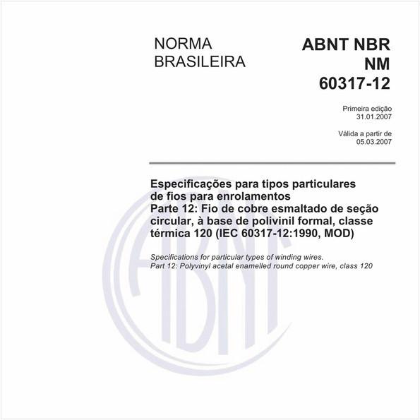 Especificações para tipos particulares de fios para enrolamentos - Parte 12: Fio de cobre esmaltado de seção circular, à base de polivinil formal, classe térmica 120 (IEC 60317-12:1990, MOD)