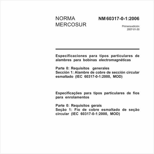Especificações para tipos particulares de fios para enrolamentos - Parte 0: Requisitos gerais - Seção 1: Fios de cobre esmaltado de seção circular (IEC 60317-0-1:2000, MOD)