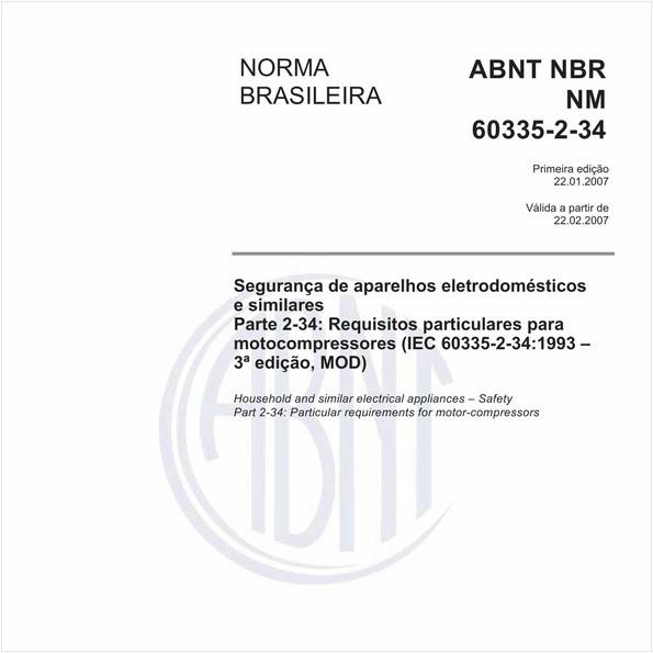 Segurança de aparelhos eletrodomésticos e similares - Parte 2-34: Requisitos particulares para motocompressores (IEC 60335-2-34:1993 - 3ª edição, MOD)