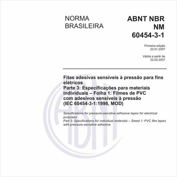 Fitas adesivas sensíveis à pressão para fins elétricos - Parte 3: Especificações para materiais individuais - Folha 1: Filmes de PVC com adesivos sensíveis à pressão (IEC 60454-3-1:1998, MOD)