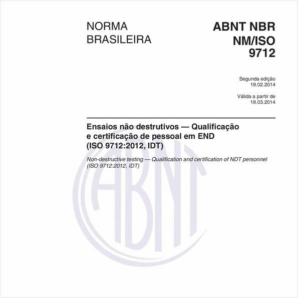 Ensaios não destrutivos - Qualificação e certificação de pessoal em END(ISO 9712:2012, IDT)