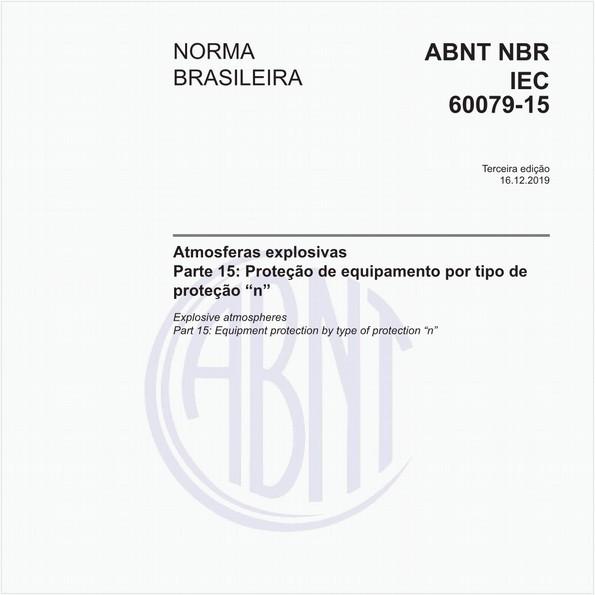 """Atmosferas explosivas - Parte 15: Proteção de equipamento por tipo de proteção """"n"""""""