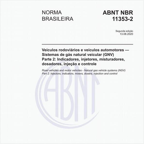 Veículos rodoviários e veículos automotores — Sistemas de gás natural veicular (GNV) - Parte 2: Indicadores, injetores, misturadores, dosadores, injeção e controle