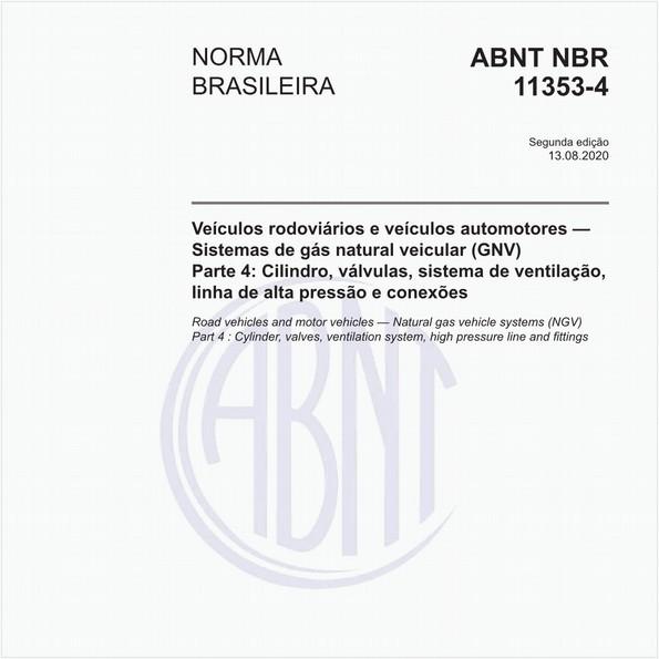 Veículos rodoviários e veículos automotores — Sistemas de gás natural veicular (GNV) - Parte 4: Cilindro, válvulas, sistema de ventilação, linha de alta pressão e conexões