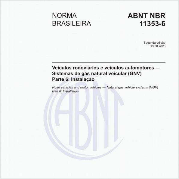 Veículos rodoviários e veículos automotores — Sistemas de gás natural veicular (GNV) - Parte 6: Instalação
