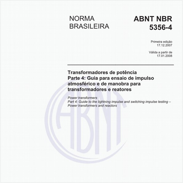 Transformadores de potência - Parte 4: Guia para ensaio de impulso atmosférico e de manobra para transformadores e reatores