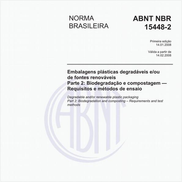 Embalagens plásticas degradáveis e/ou de fontes renováveis - Parte 2: Biodegradação e compostagem - Requisitos e métodos de ensaio