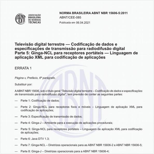 Televisão digital terrestre - Codificação de dados e especificações de transmissão para radiodifusão digital - Parte 5: Ginga-NCL para receptores portáteis - Linguagem de aplicação XML para codificação de aplicações
