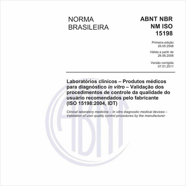 Laboratórios clínicos - Produtos médicos para diagnóstico in vitro - Validação dos procedimentos de controle da qualidade do usuário recomendados pelo fabricante (ISO 15198:2004, IDT)