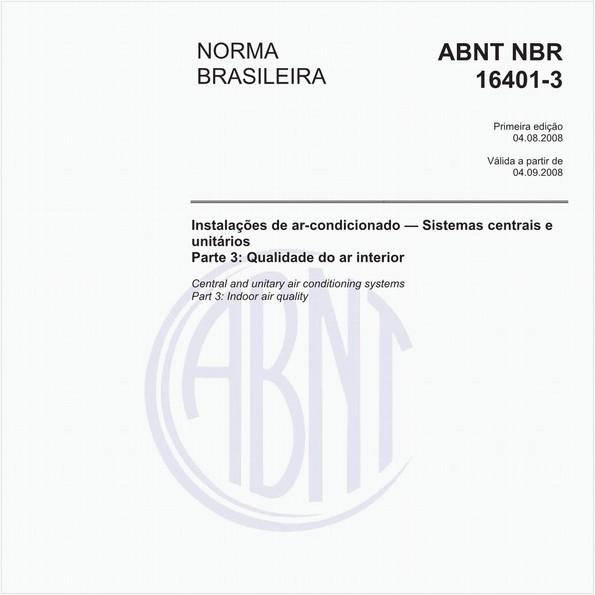 Instalações de ar-condicionado - Sistemas centrais e unitários - Parte 3: Qualidade do ar interior
