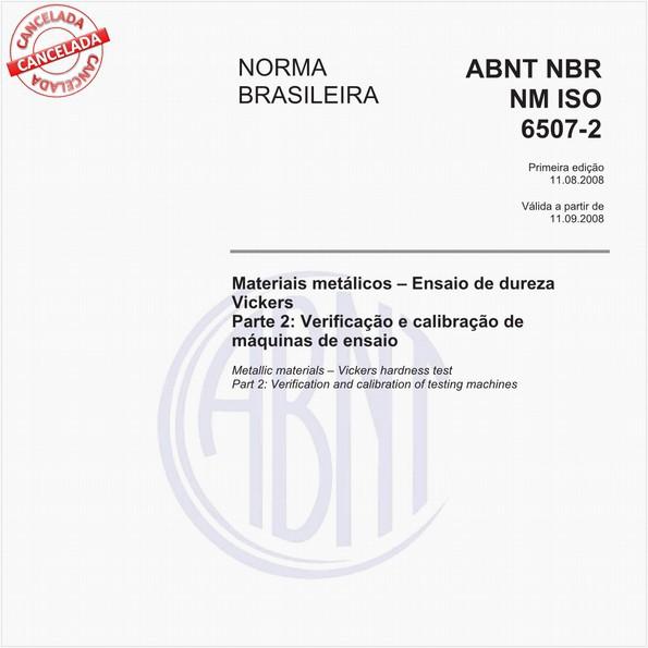 Materiais metálicos - Ensaio de dureza Vickers - Parte 2: Verificação e calibração de máquinas de ensaio