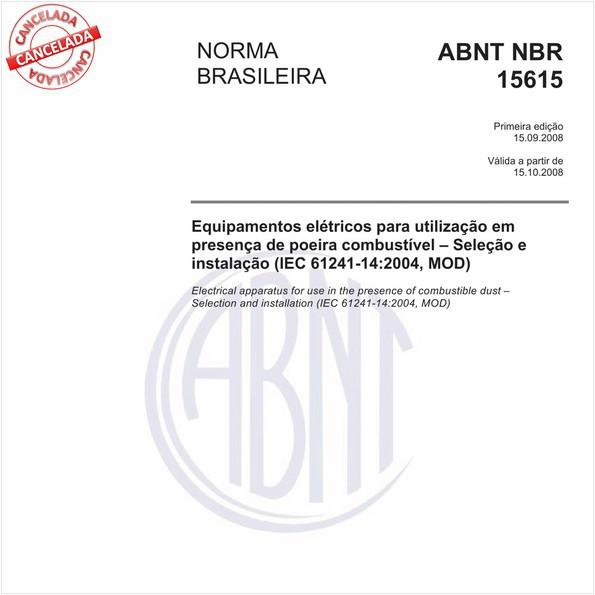 Equipamentos elétricos para utilização em presença de poeira combustível - Seleção e instalação (IEC 61241-14:2004, MOD)