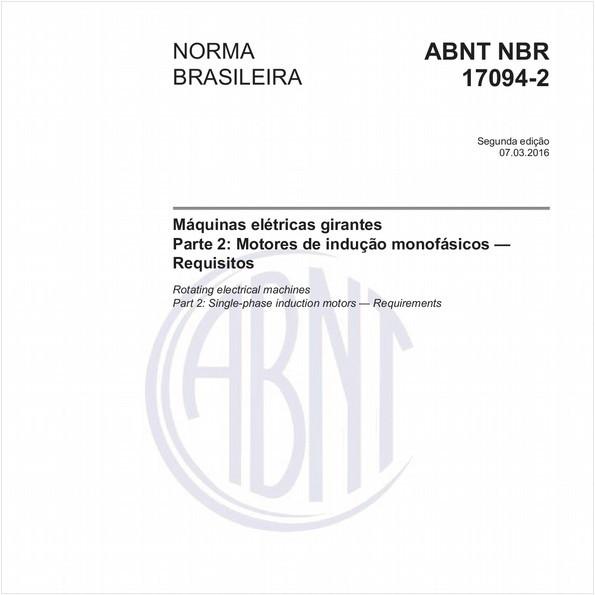 Máquinas elétricas girantes - Parte 2: Motores de indução monofásicos — Requisitos