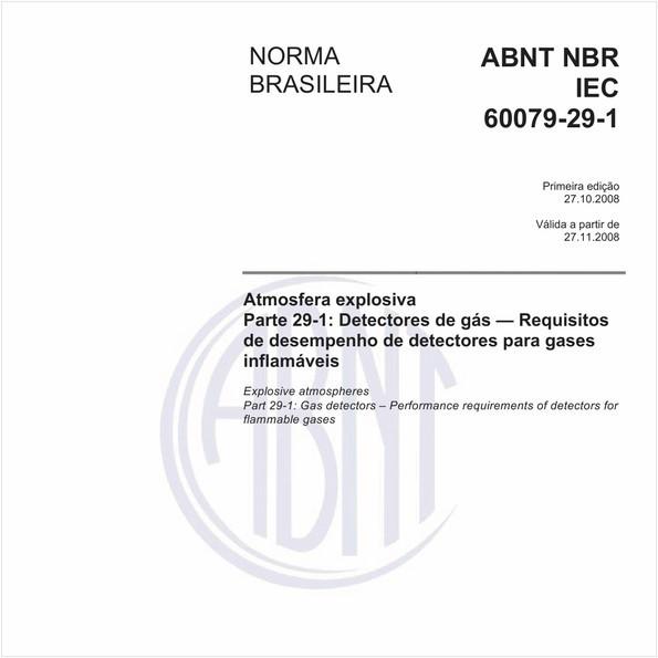 Atmosfera explosiva - Parte 29-1: Detectores de gás - Requisitos de desempenho de detectores para gases inflamáveis