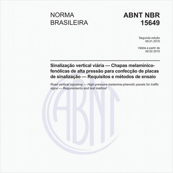 Sinalização vertical viária - Chapas melamínico-fenólicas de alta pressão para confecção de placas de sinalização - Requisitos e métodos de ensaio