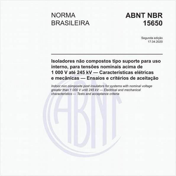 Isoladores não compostos tipo suporte para uso interno, para tensões nominais acima de 1 000 V até 245 kV — Características elétricas e mecânicas — Ensaios e critérios de aceitação