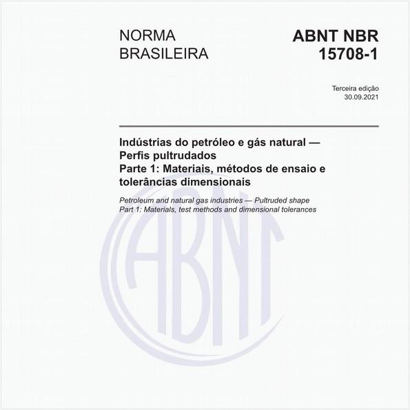 Indústrias do petróleo e gás natural — Perfis pultrudados - Parte 1: Materiais, métodos de ensaio e tolerâncias dimensionais