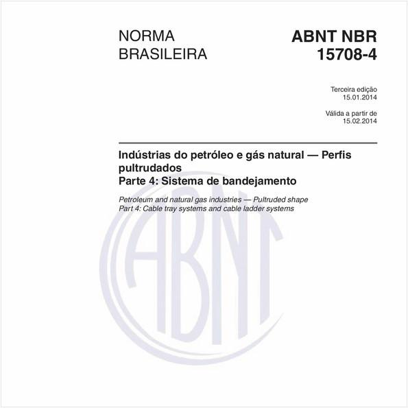 Indústrias do petróleo e gás natural — Perfis pultrudados - Parte 4: Sistema de bandejamento