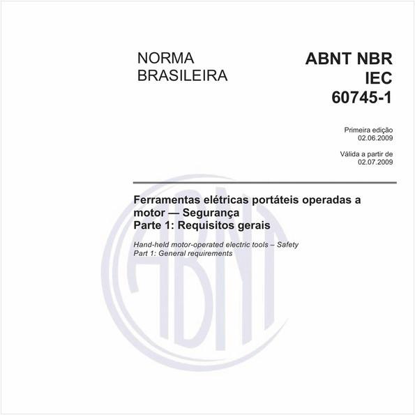 Ferramentas elétricas portáteis operadas a motor — Segurança - Parte 1: Requisitos gerais