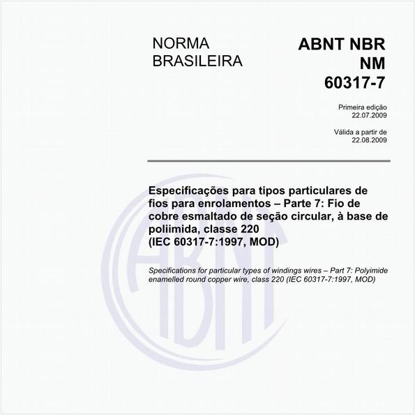 Especificações para tipos particulares de fios para enrolamentos - Parte 7: Fio de cobre esmaltado de seção circular, à base de poliimida, classe 220 (IEC 60317-7:1997, MOD)