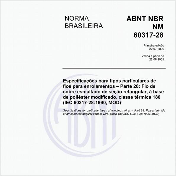Especificações para tipos particulares de fios para enrolamentos - Parte 28: Fio de cobre esmaltado de seção retangular, à base de poliéster modificado, classe térmica 180 (IEC 60317-28:1990, MOD)