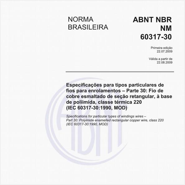 Especificações para tipos particulares de fios para enrolamentos - Parte 30: Fio de cobre esmaltado de seção retangular, à base de poliimida, classe térmica 220 (IEC 60317-30:1990, MOD)