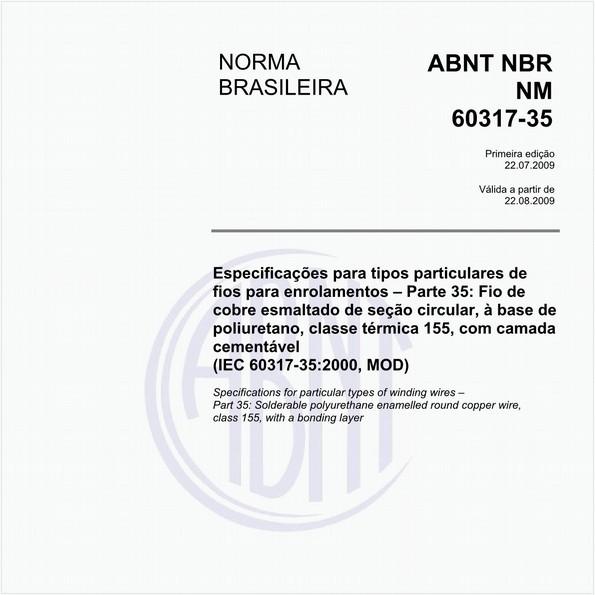 Especificações para tipos particulares de fios para enrolamentos – Parte 35: Fio de cobre esmaltado de seção circular, à base de poliuretano, classe térmica 155, com camada cementável (IEC 60317-35:2000, MOD)