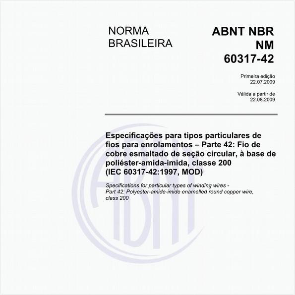 Especificações para tipos particulares de fios para enrolamentos - Parte 42: Fio de cobre esmaltado de seção circular, à base de poliéster-amida-imida, classe 200 (IEC 60317-42:1997, MOD)