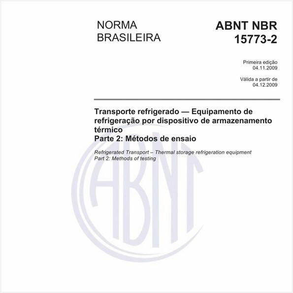 Transporte refrigerado — Equipamento de refrigeração por dispositivo de armazenamento térmico - Parte 2: Métodos de ensaio