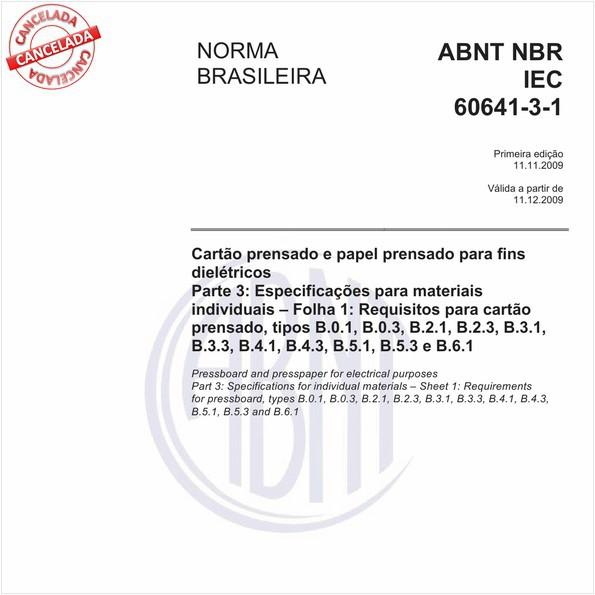 Cartão prensado e papel prensado para fins dielétricos - Parte 3: Especificações para materiais individuais - Folha 1: Requisitos para cartão prensado, tipos B.0.1, B.0.3, B.2.1, B.2.3, B.3.1, B.3.3, B.4.1, B.4.3, B.5.1, B.5.3 e B.6.1