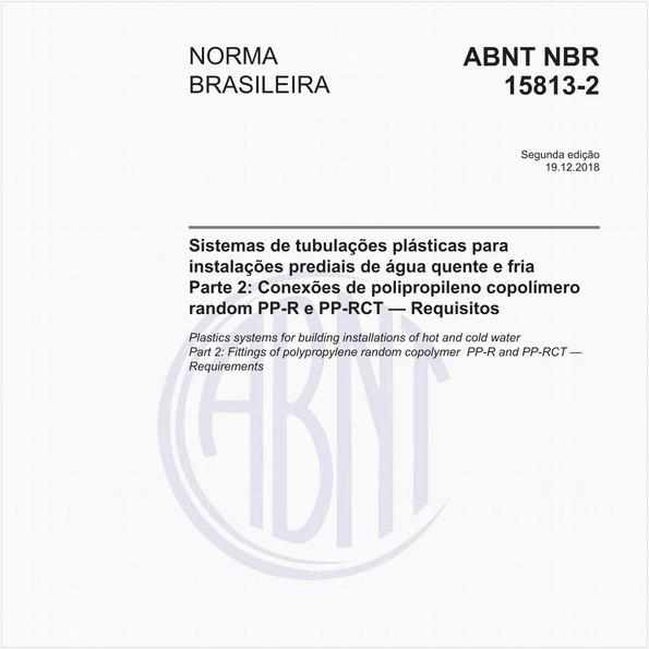 Sistemas de tubulações plásticas para instalações prediais de água quente e fria - Parte 2: Conexões de polipropileno copolímero random PP-R e PP-RCT - Requisitos